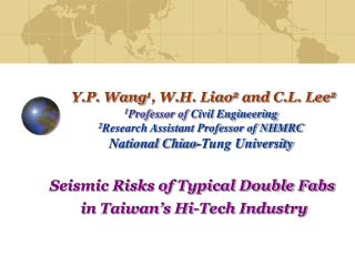 Seismic Risks of Typical Double Fabs  in Taiwan's Hi-Tech Industry