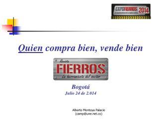 Quien  compra bien, vende bien Bogotá Julio 24 de 2.014