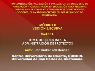 M�DULO II VERSI�N EJECUTIVA TEM�TICA: TOMA DE DECISIONES EN  ADMINISTRACI�N DE PROYECTOS