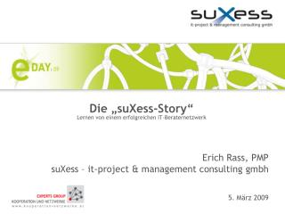 """Die """" suXess-Story """" Lernen von einem erfolgreichen IT-Beraternetzwerk"""