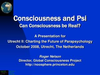 Consciousness and Psi Can Consciousness be Real?