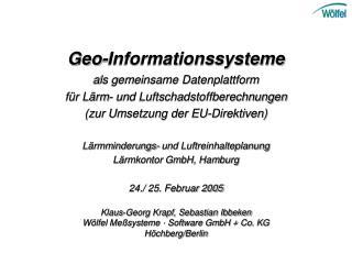 Geo-Informationssysteme als gemeinsame Datenplattform  für Lärm- und Luftschadstoffberechnungen