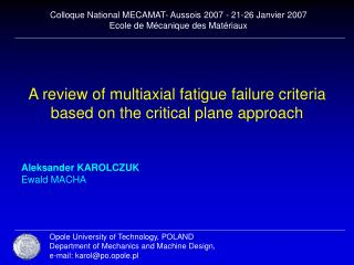 A review of multiaxial fatigue failure criteria based on the critical plane approach