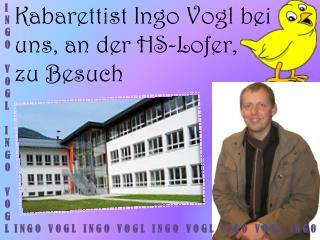 Kabarettist Ingo Vogl bei uns, an der HS-Lofer,  zu Besuch