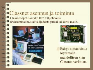 Classnet asennus ja toiminta
