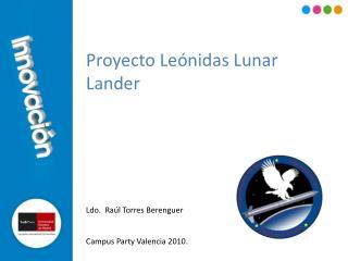 Proyecto Leónidas Lunar Lander Ldo.  Raúl Torres Berenguer Campus Party Valencia 2010.