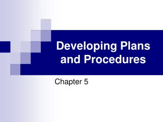 Developing Plans and Procedures