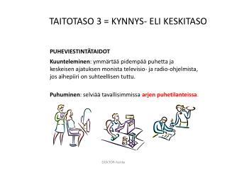 TAITOTASO 3 = KYNNYS- ELI KESKITASO