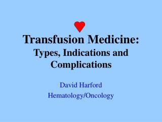 Transfusion Medicine: