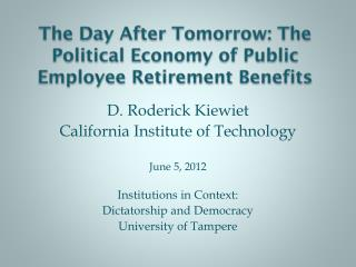 The Day After Tomorrow: The Political Economy of Public Employee Retirement Benefits