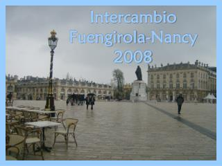 Intercambio Fuengirola-Nancy 2008