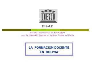 LA  FORMACION DOCENTE EN  BOLIVIA