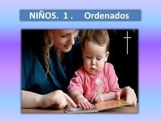 NI�OS.  1 .     Ordenados