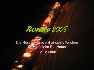 Rorate  2008
