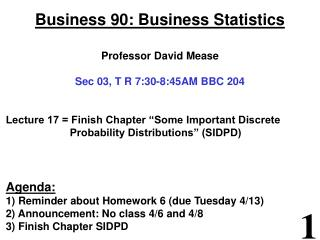 Business 90: Business Statistics   Professor David Mease  Sec 03, T R 7:30-8:45AM BBC 204   Lecture 17  Finish Chapter
