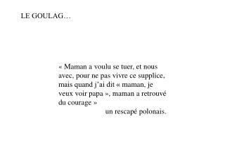 LE GOULAG…