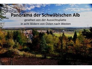 Panorama der Schw�bischen Alb - von der Aussichtsplatte gesehen (1)