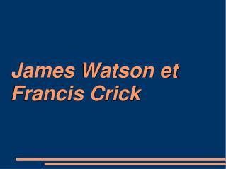 James Watson et Francis Crick