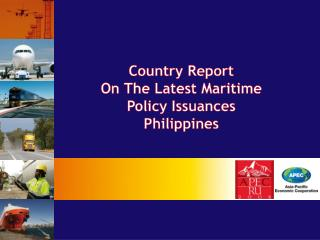 Country Report  On The Latest Maritime  Policy Issuances Philippines