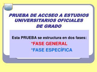 PRUEBA DE ACCSEO A ESTUDIOS UNIVERSITARIOS OFICIALES DE GRADO