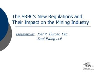 The SRBC's New Regulations and Their Impact on the Mining Industry