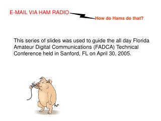 E-MAIL VIA HAM RADIO How do Hams do that?