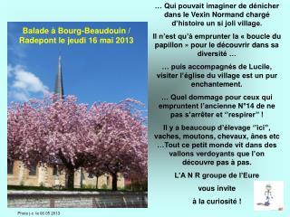 … Qui pouvait imaginer de dénicher dans le Vexin Normand chargé d'histoire un si joli village.