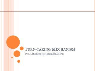 Turn-taking Mechanism