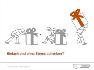 Einfach und ohne Stress schenken?