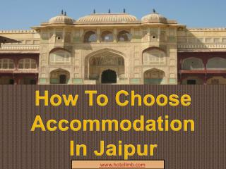 How To Choose Accommodation In Jaipur