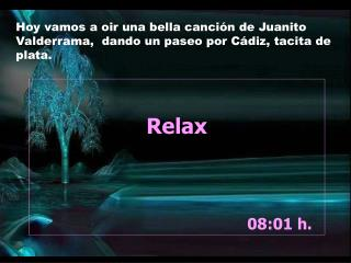 Relax 08:01  h.