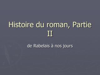 Histoire du roman, Partie II
