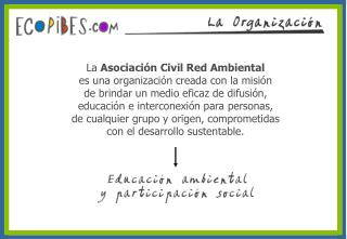 La  Asociación Civil Red Ambiental es una organización creada con la misión