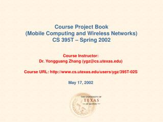 Course Project Book (Mobile Computing and Wireless Networks) CS 395T – Spring 2002