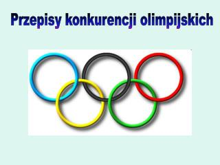 Przepisy konkurencji olimpijskich