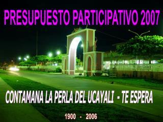 PRESUPUESTO PARTICIPATIVO 2007