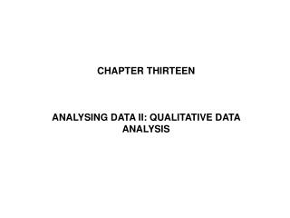 CHAPTER THIRTEEN    ANALYSING DATA II: QUALITATIVE DATA  ANALYSIS