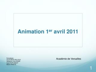 Animation 1 er  avril 2011