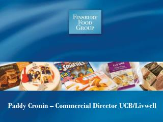 Paddy Cronin – Commercial Director UCB/Livwell