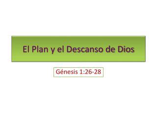El Plan y el Descanso de Dios