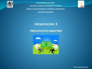 PRESENTACIÓN   9 PRESUPUESTO MAESTRO