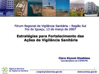 Fórum Regional de Vigilância Sanitária – Região Sul Foz do Iguaçu, 13 de março de 2007