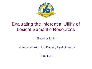 Evaluating the Inferential Utility of  Lexical-Semantic Resources
