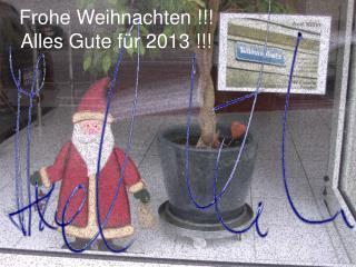 Frohe Weihnachten !!! Alles Gute für 2013 !!!