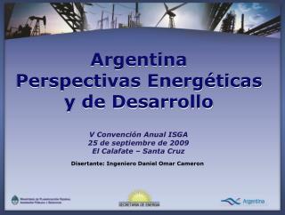 V Convención Anual ISGA 25 de septiembre de 2009 El Calafate – Santa Cruz