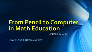 From Pencil to Computer  in Math Education