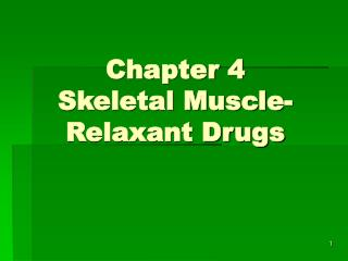 Chapter 4 Skeletal Muscle-Relaxant Drugs