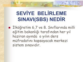SEVİYE  BELİRLEME  SINAVI(SBS) NEDİR