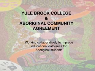 YULE BROOK COLLEGE & ABORIGINAL COMMUNITY AGREEMENT