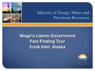 Nisga'a Lisims Government Fact Finding Tour Cook Inlet, Alaska